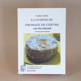 la cuisine du fromage de chèvre - Noëlle NOEL