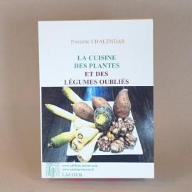 La cuisine des plantes & des légumes oubliés - Pierrette CHALANDARD